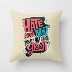 Hate Does Not Make America Great Throw Pillow