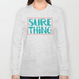 SURE THING Long Sleeve T-shirt