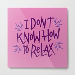 How to Relax Metal Print