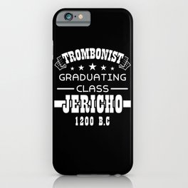 Trombone Trombonist Jericho Saying Funny iPhone Case