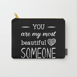 You are my beautiful someone Carry-All Pouch
