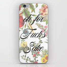 Oh, for Fuck's Sake iPhone Skin