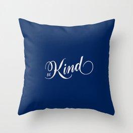 Be Kind Blue Inspirational Throw Pillow
