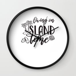 Living On Island Time Wall Clock