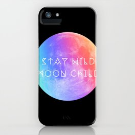 Stay Wild Moon Child v2 iPhone Case