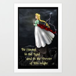 The Stand~Be Strong in the Lord Art Print