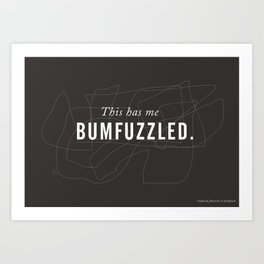 Funny Words Collection > BUMFUZZLE Art Print