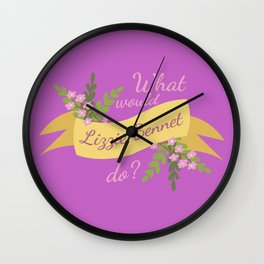 What Would Lizzie Bennet Do? II Wall Clock