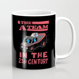 THE A-TEAM IN THE 21st CENTURY Coffee Mug