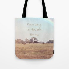 Farm Living is the Life for Me Tote Bag