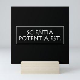 Scientia potentia est Mini Art Print