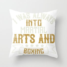 I was always into martial arts and boxing Throw Pillow