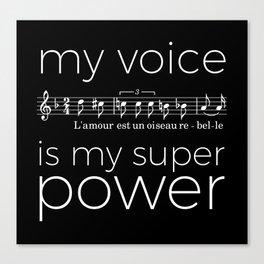 My voice is my super power (mezzo soprano, black version) Canvas Print