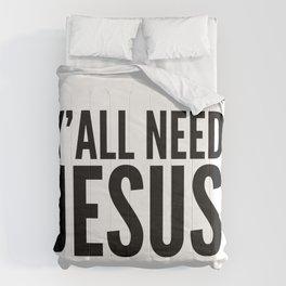 Y'all Need Jesus Comforters