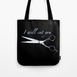 I will cut you (Sapphire) Tote Bag
