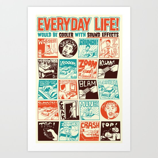 Everyday Life Would be Cooler With Sound Effects Art Print