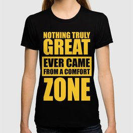 Lab No. 4 - Nothing Truly Great Ever Came From A Comfort Zone Gym Inspirational Quotes Poster T-shirt