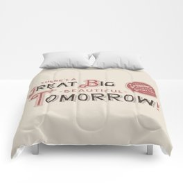 Great Big, Beautiful Tomorrow Comforters