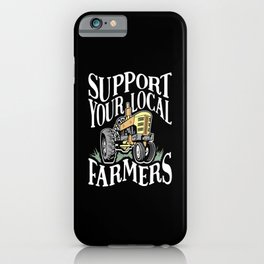 Support Your Local Farmers iPhone Case