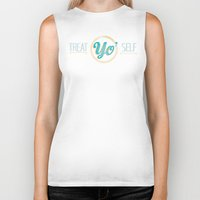 treat yo self Biker Tanks featuring treat yo self by studiomarshallarts
