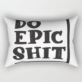 Do Epic Shit Rectangular Pillow