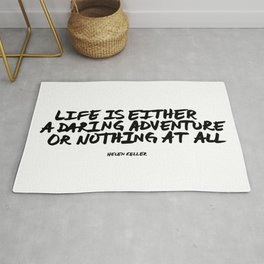 Life is either a daring adventure or nothing at all Helen Keller Rug