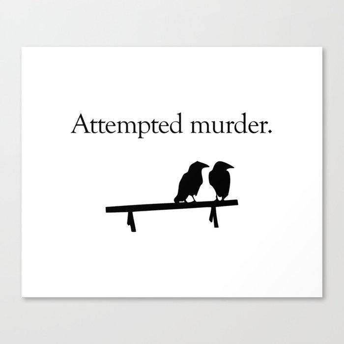 Attempted Murder Leinwanddruck