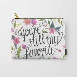 You're still my favorite Carry-All Pouch