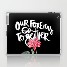 Our Forevers Go Together Laptop & iPad Skin