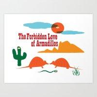 The Forbidden Love of Armadillos Art Print