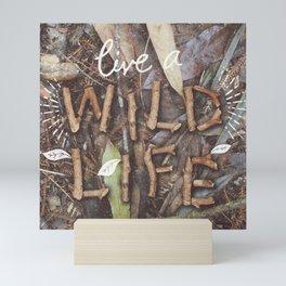 Live a Wild Life Mini Art Print