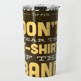The OTHER Shirt of the Band — Music Snob Tip #376.5 Travel Mug