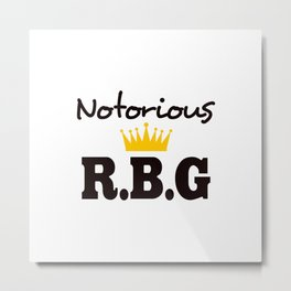 Notorious R.B.G Metal Print