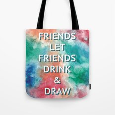 Friends Let Friends Drink and Draw Tote Bag