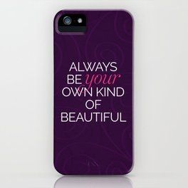 Your Own Kind Of Beautiful Quote iPhone Case