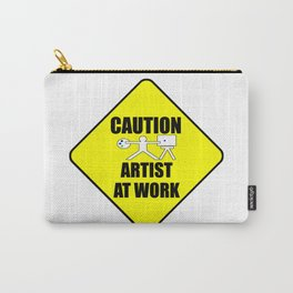 artist at work sign  Carry-All Pouch