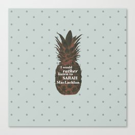 I would rather listen to Sarah MacLachlan - Carlton Lassiter quotes Canvas Print