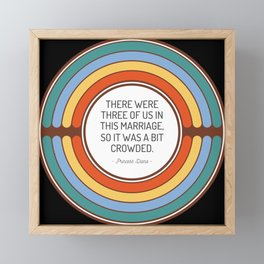 There were three of us in this marriage so it was a bit crowded Framed Mini Art Print