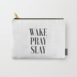 Wake Pray Slay, Motivational Quote, Bedroom Decor, Bedroom Print,Dorm Decor, Slay Quote, Typography Carry-All Pouch