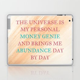 The Universe Is My Personal Money Genie And Brings Me Abundance Day By Day Laptop & iPad Skin