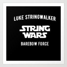 STRING WARS - Luke Stringwalker - Barrow Force Art Print