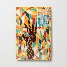 Americanah // Chimamanda Ngozi Adichie Metal Print