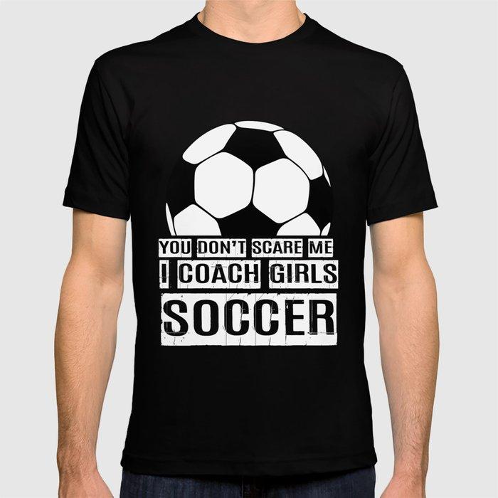 47eb506a182 Girls Soccer Coach, I Coach Girls Soccer, Soccer Coach Gift T-shirt ...