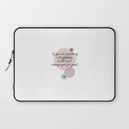 If you do something with passion Laptop Sleeve