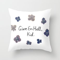 Give Em Hell, Kid Throw Pillow
