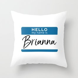 Brianna Personalized Name Tag Woman Girl First Last Name Birthday Throw Pillow