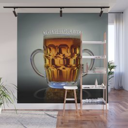 Never Spill Your Beer ! Wall Mural