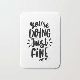 You're Doing Just Fine black and white modern typography quote poster canvas wall art home decor Bath Mat