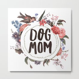 Dog Mom Flowers Metal Print