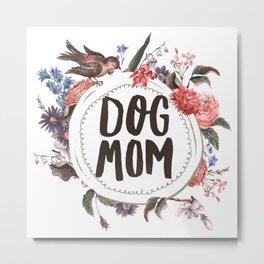 Dog Mom Flowers Metal Print